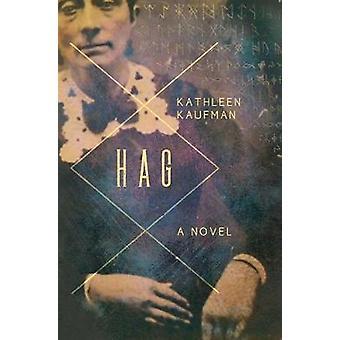 Hag by Kathleen Kaufman - 9781684421671 Book