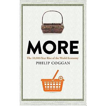 More - The 10 -000-Year Rise of the World Economy by Philip Coggan - 9
