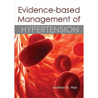 Evidence-Based Management of Hypertension by Matthew R. Weir - 978190