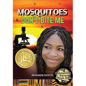 Mosquitoes Don't Bite Me by Pendred Noyce - 9781943431373 Book