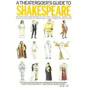 A Theatergoer's Guide to Shakespeare by Robert Fallon - 9781566635080