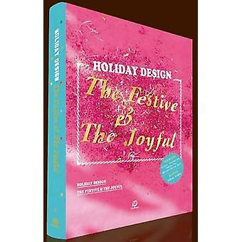 Holiday Design - The Festive & the Joyful by Shijian Lin - 978988