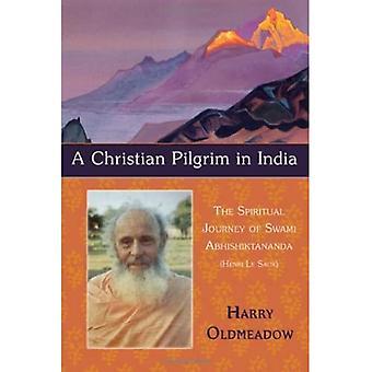 Christian Pilgrim i Indien: den andliga resan av Swami Abhishiktananda (Henri Le Saux): den andliga resan av Swami Abhisitktananda (Henri Le Saux) (bibliotek av perenna filosofi)