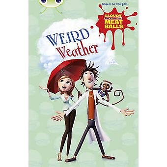 Bug Club Independent Fiction Year Two Gold B Cloudy with a Chance of Meatballs Weird Weather by Catherine Baker
