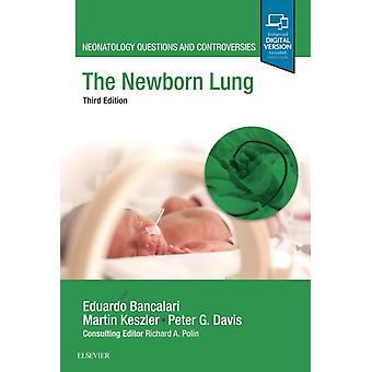 The Newborn Lung by Bancalari & Eduardo