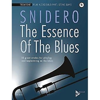 The Essence Of The Blues  Trombone  10 great etudes for playing and improvising on the blues by Jim Snidero