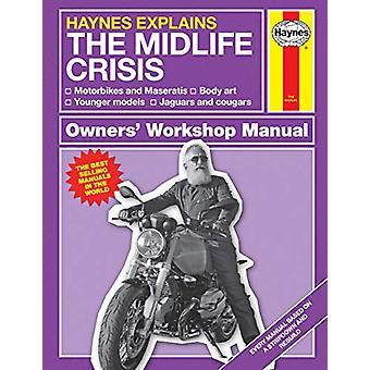 Midlife Crisis - Haynes Explains by Boris Starling - 9781785216640 Book