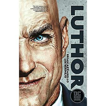 Luthor - DC Black Label Edition by Brian Azzarello - 9781401291990 Book
