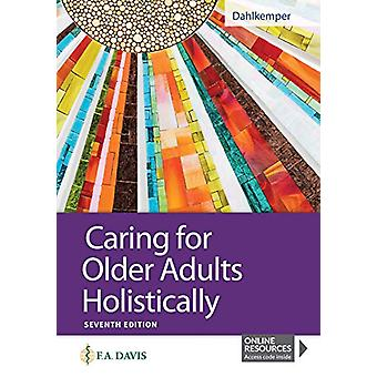Caring for Older Adults Holistically by Tamara R. Dahlkemper - 978080
