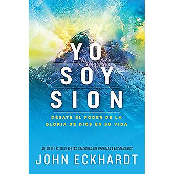 Yo soy Sion / I am Zion by John Eckhardt - 9781629992853 Book