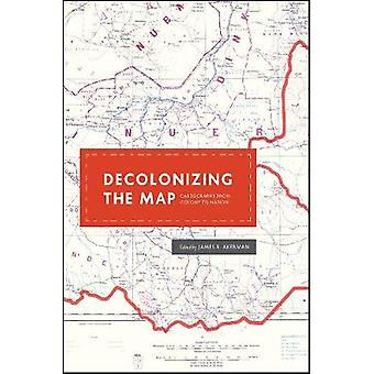 Descolonizando el Mapa - Cartografía de Colonia a Nación