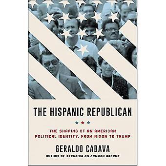Il repubblicano ispanico: la forma di un'identità politica americana, da Nixon a Trump