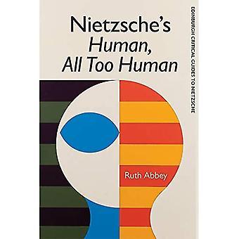 Nietzsche'S Human All Too Human (Edinburgh Critical Guides to Nietzsche)