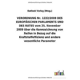 VERORDNUNGNr.1222/2009DES EUROPA ISCHEN PARLAMENTS UND DES RATES vom 25.November 2009 Aber die Kennzeichnung von Reifen in Bezug auf die Kraftstoffeffizienz und andere wesentliche Parameter