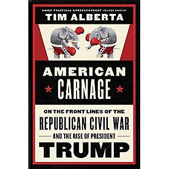 Amerikansk blodbad: På frontlinjene av den republikanske borgerkrigen og fremveksten av president Trump