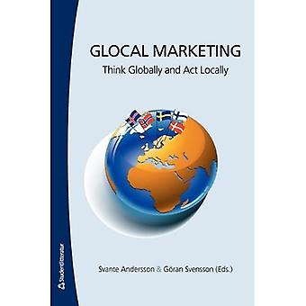 Glocal Marketing: Think Globaly and Act Locally