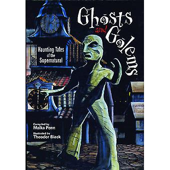 Ghosts and Golems - Haunting Tales of the Supernatural by Malka Penn -