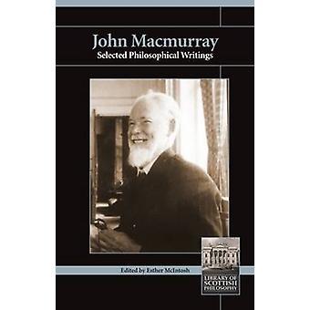 John MacMurray - Selected Philosophical Writings by John MacMurray - 9