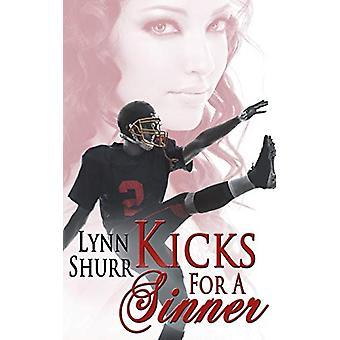 Kicks for a Sinner by Lynn Shurr - 9781628303186 Book
