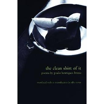The Clean Shirt of it by Paulo Britto - Idra Novey - 9781929918942 Bo