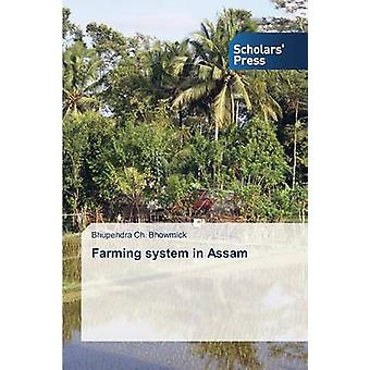 Farming System in Assam by Bhowmick Bhupendra Ch - 9783639703009 Book