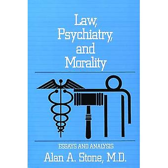 Law Psychiatry and Morality by Alan A. Harvard Law School Stone