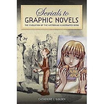 Serials to Graphic Novels by Catherine J. Golden