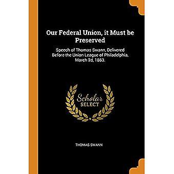 Nossa União Federal, Deve ser Preservada: Discurso de Thomas Swann, entregue antes da Liga da União da Filadélfia, 2 de março de 1863.