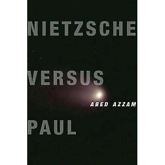 Nietzsche versus Paul by Abed Azzam - 9780231169301 Book