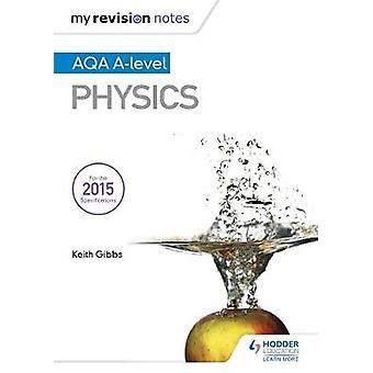 My Revision Notes AQA Alevel Physics