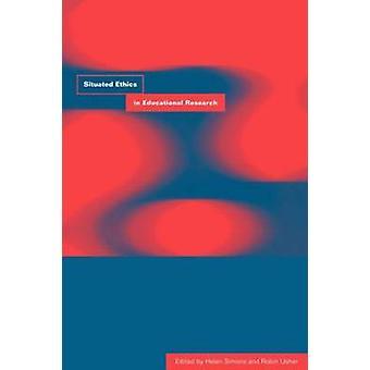 Ligger etik i pedagogisk forskning av redigerad av Helen Simons & redigerad av Robin Usher