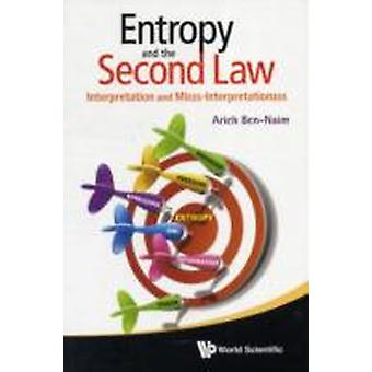Entropy And The Second Law Interpretation And Misssinterpr