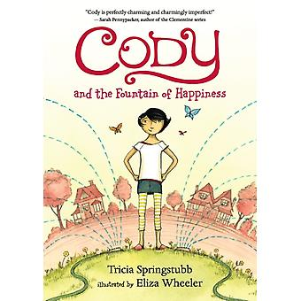 Cody and the Fountain of Happiness by Tricia Springstubb & Illustrated by Eliza Wheeler