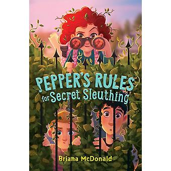 Peppers Rules for Secret Sleuthing by Briana McDonald