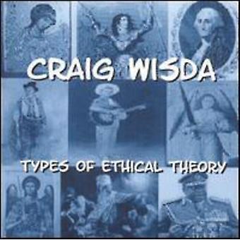 Craig Wisda - importación de Estados Unidos tipos de teoría ética [CD]