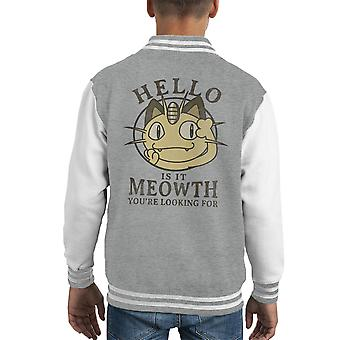 Hello Is It Meowth Yore Looking For Pokemon Kid's Varsity Jacket