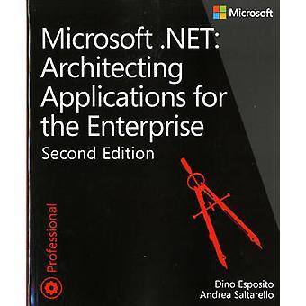 Architecting Applications for the Enterprise - Microsoft .NET (2nd Rev