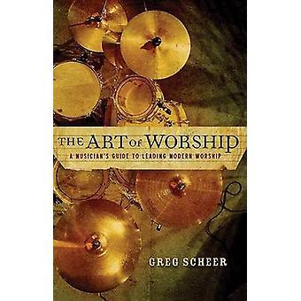 L'Art de culte - Guide du musicien leader culte moderne par G