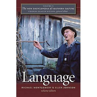 The New Encyclopedia of Southern Culture - v.5 - Language (1st New edit