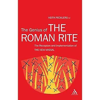 Le génie du Rite romain - l'accueil et la mise en œuvre de la