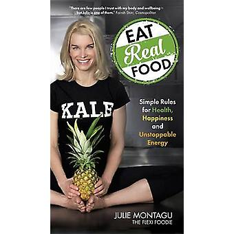 Ät riktig mat - enkla regler för hälsa - lycka och ostoppbar sv