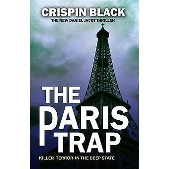 The Paris Trap - A Daniel Jacot Spy Mystery by Crispin Black - 9781783
