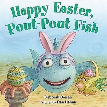 Joyeuses Pâques - Pout-Pout poissons par Deborah Diesen - Dan Hanna - 9780374