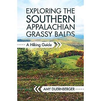 Verkennen van de zuidelijke Appalachian met gras begroeid Balds - een wandelgids door ben