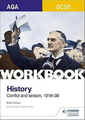 AQA GCSE (9-1) History Workbook - Conflict and Tension - 1918-1939 by