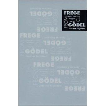 From Frege to Godel - A Source Book in Mathematical Logic - 1879-1931