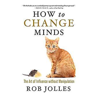 Hur du ändrar sinnen