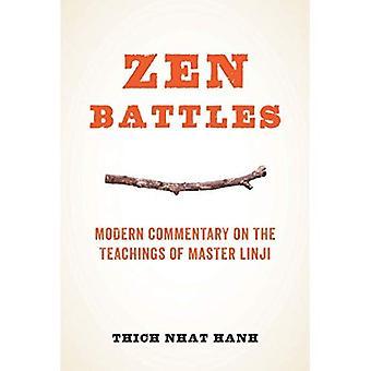 ZEN Battles: Modern Commentary on the Teachings of Master Linji