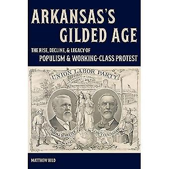 Arkansas förgyllda ålder: uppgång, nedgång, och arv av Populism och arbetarklassens Protest