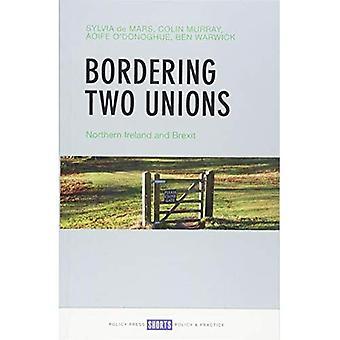 Gränsar till två fackföreningar: Nordirland och Brexit